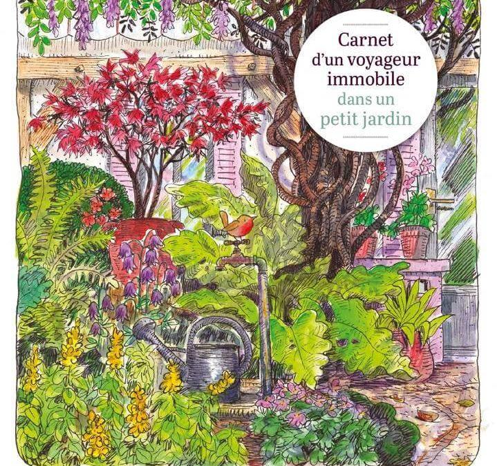 Carnet d'un voyageur immobile dans un petit jardin (Bernard)